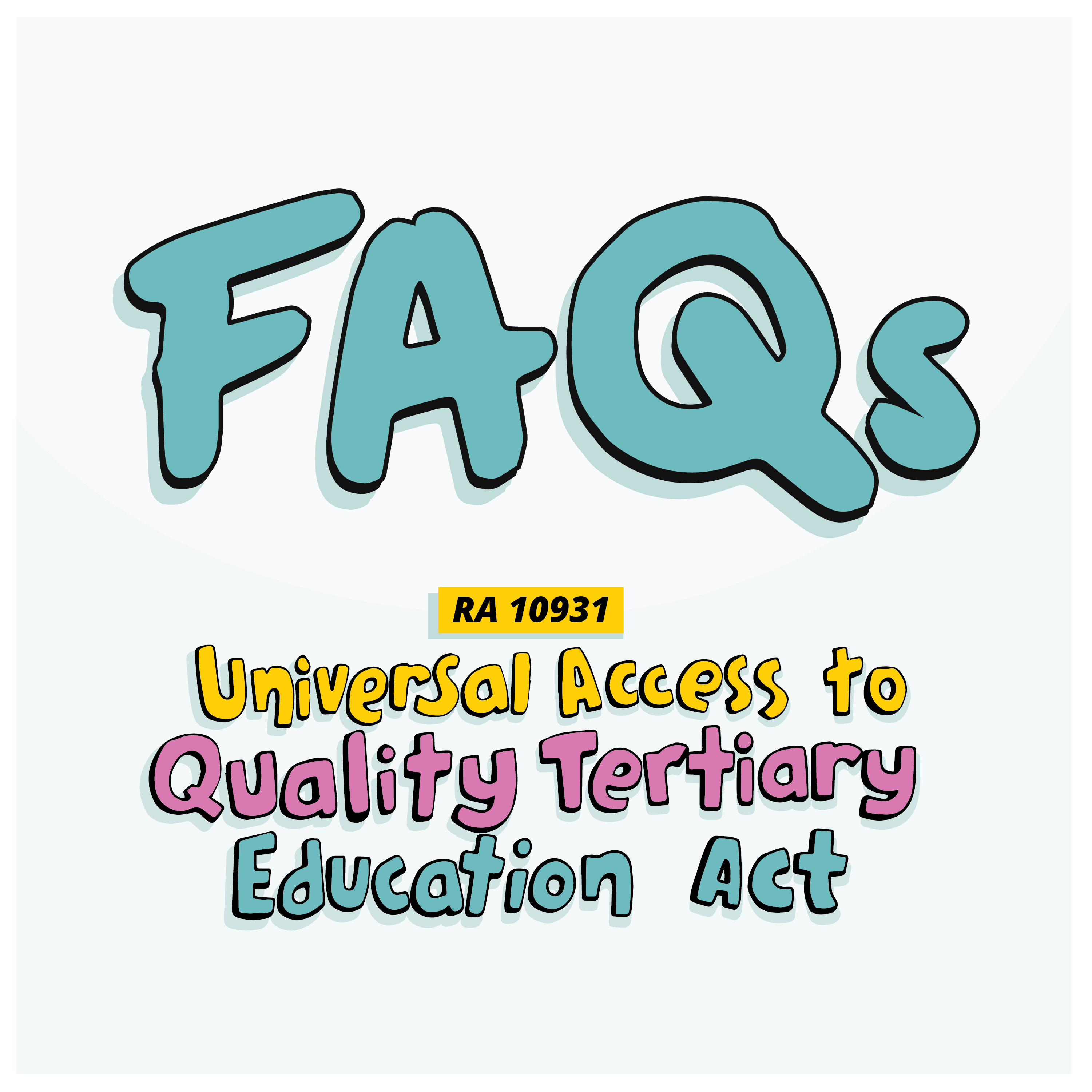 FAQs: The Universal Access to Quality Tertiary Education Act